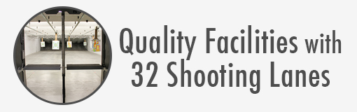 Quality Facilities with 32 Shooting Lanes